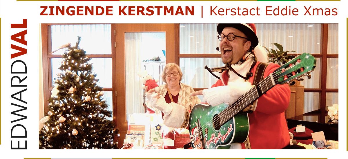 01 Zingende kerstman kerstact Eddie Xmas kerstmarkt kerstborrel kerstdiner tuincentrum gelderland utrecht