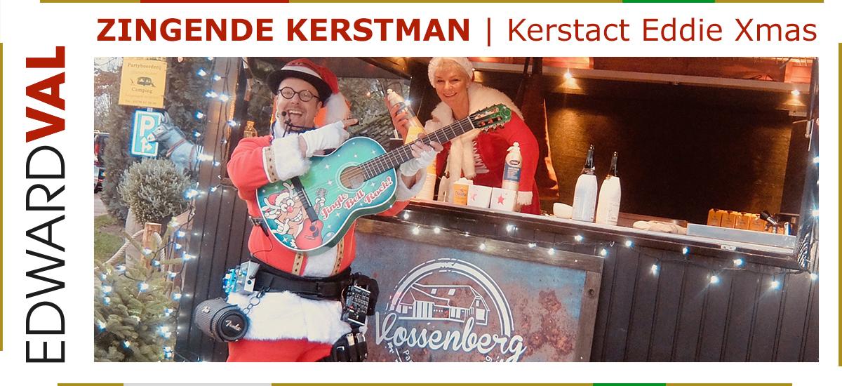 10 Zingende kerstman kerstact Eddie Xmas vossenberg overijssel kerstborrel kerstdiner gelderland utrecht noord zuid holland brabant