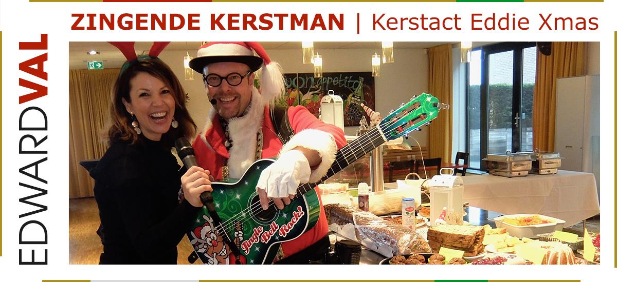 22 Zingende kerstman kerstact Eddie Xmas kerstmarkt edward val gelderland kerstborrel kerstdiner gelderland utrecht brabant